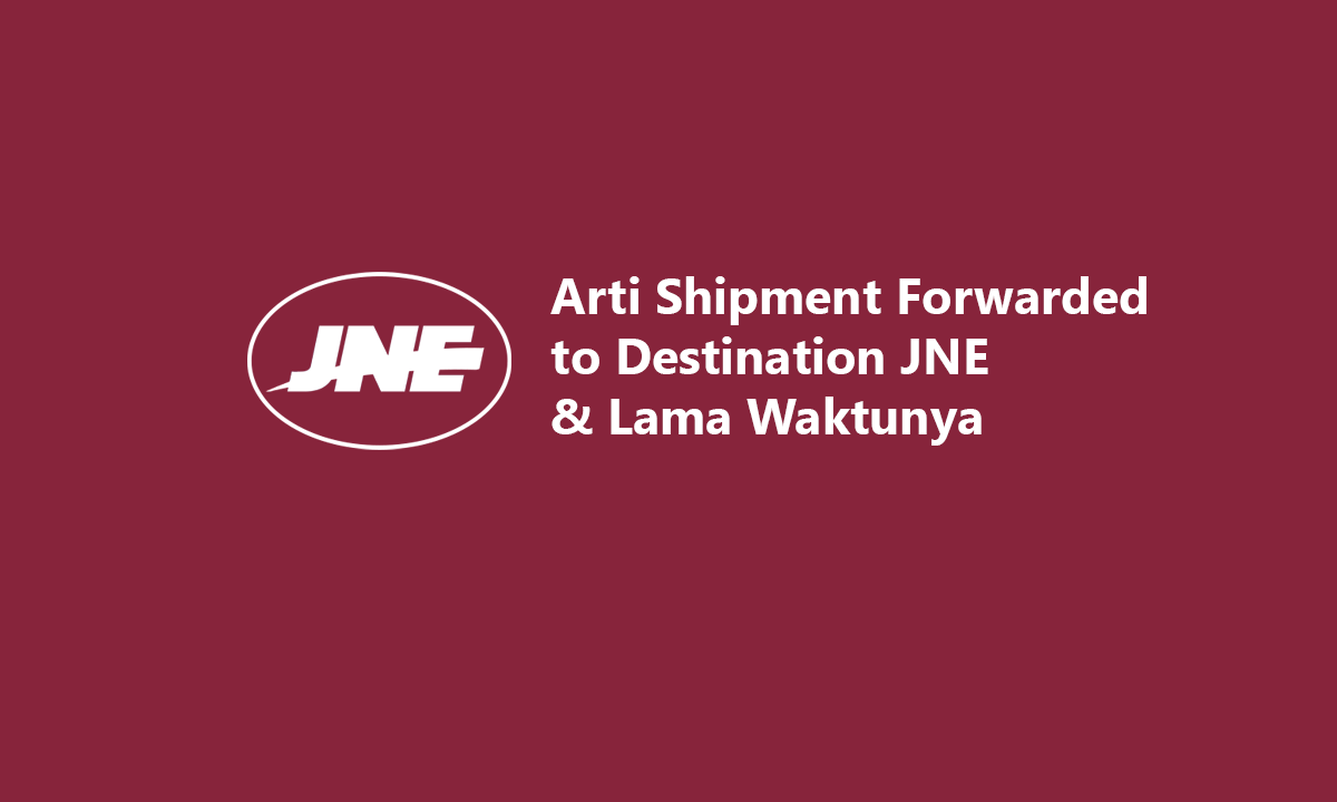 Shipment Forwarded To Destination in the JNE Delivery Process